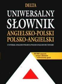 Delta W-Z Oficyna Wydawnicza Maria Szkutnik Uniwersalny słownik angielsko-polski, polski-angielski
