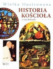 Biały Kruk Wielka Ilustrowana Historia Kościoła - Guy Bedouelle