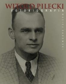 Olesiejuk Sp. z o.o. Witold Pilecki Fotobiografia - Maciej Sadowski