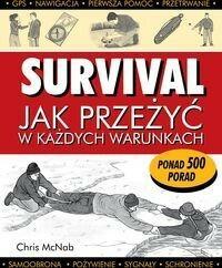 Survival. Jak przeżyć w każdych warunkach - Chris McNab