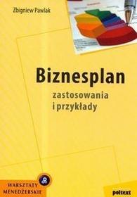 Poltext Biznesplan. Zastosowania i przykłady - Zbigniew Pawlak