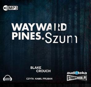 Crouch Blake Wayward Pines. Szum - mamy na stanie, wyślemy natychmiast