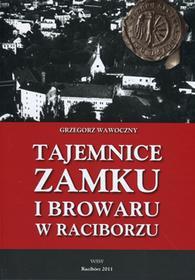 Tajemnice zamku i browaru w Raciborzu
