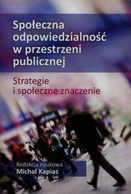 Społeczna odpowiedzialność w przestrzeni publicznej Wydawnictwo Śląsk