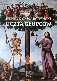 Arcana Uczta Głupców Henryk Skwarczyński