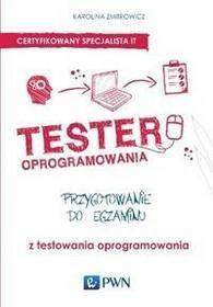 Wydawnictwo Naukowe PWN Tester oprogramowania Przygotowanie do egzaminu z testowania oprogramowania - Karolina Zmitrowicz