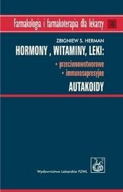 Wydawnictwo Lekarskie PZWL Hormony. Witaminy. Leki: przeciwnowotworowe, immunosupresyjne. Autakoidy - Herman Zbigniew S.