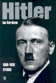 Kershaw Ian Hitler 1889-1939. Hybris / wysyłka w 24h