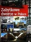 praca zbiorowa Zabytkowe dworce w Polsce. WIKR-050367