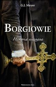 Wydawnictwo Astra Borgiowie Historia nieznana - Meyer G.J.