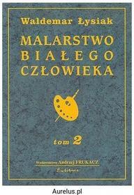 Exlibris MALARSTWO BIAŁEGO CZŁOWIEKA TOM 2 Waldemar Łysiak 83-87071-76-5