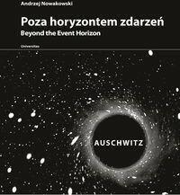 Poza horyzontem zdarzeń Auschwitz - Andrzej Nowakowski