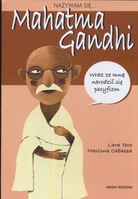 Nazywam się... Mahatma Gandhi - Mariona Cabassa
