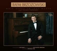 Moje serce to jest muzyk czyli polskie standardy CD) Rafał Brzozowski