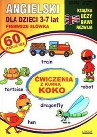 Angielski dla dzieci 3-7 lat Pierwsze słówka ćwiczenia z kurką Koko Katarzyna Piechocka-Empel