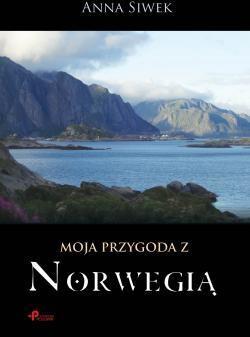 Poligraf Moja przygoda z Norwegią - Anna Siwek