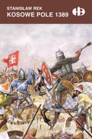Bellona Stanisław Rek Kosowe Pole 1389