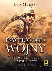 RM Psychologia wojny. Strach i odwaga na polu bitwy - Leo Murray