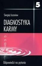Diagnostyka karmy 5 Odpowiedzi na pytania Siergiej Łazariew
