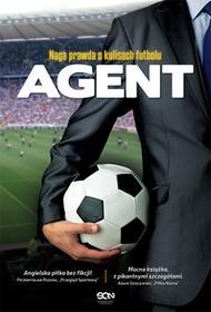 Sine Qua Non Anonim Agent. Naga prawda o kulisach futbolu