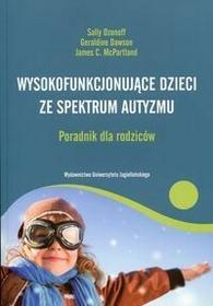 Wydawnictwo Uniwersytetu Jagiellońskiego Wysokofunkcjonujące dzieci ze spektrum autyzmu Poradnik dla rodziców - Ozonoff Sally, Dawson Geraldine, McPartland James C.