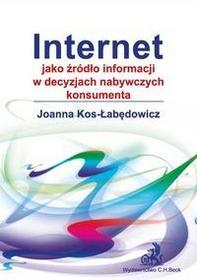 C.H. Beck Internet jako źródło informacji w decyzjach nabywczych konsumenta - Joanna Kos-Łabędowicz