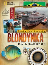 Burda Książki NG Blondynka na Amazonce - Beata Pawlikowska