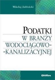 Difin Podatki w branży wodociągowo-kanalizacyjnej - Jabłoński Mikołaj