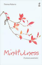 GWP Gdańskie Wydawnictwo Psychologiczne Mindfulness - Thomas Roberts