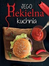 Olesiejuk Sp. z o.o. Jego Piekielna Kuchnia / Jej Anielska Kuchnia - Praca zbiorowa