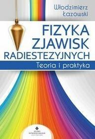 Fizyka zjawisk radiestezyjnych - Łazowski Włodzimierz Ryszard