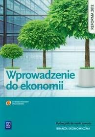 WSiP Ekonomia Wprowadzenie do ekonomii Podręcznik do nauki zawodu - Ewelina Nojszewska