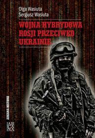 Arcana Wojna hybrydowa Rosji przeciwko Ukrainie Olga Wasiuta, Sergiusz Wasiuta