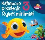 Najlepsze Przeboje Rybki Mini Mini Vol.3