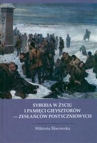 Syberia w życiu i pamięci Gieysztorów - zesłańców postyczniowych - Wiktoria Śliwowska