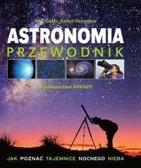 Arkady Astronomia Przewodnik - Gater Will, Vamplew Anton