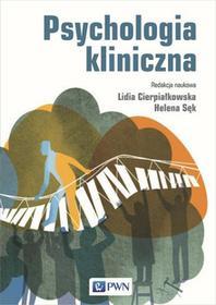 Wydawnictwo Naukowe PWN Psychologia kliniczna - Lidia Cierpiałkowska