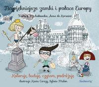 Siedmioróg Najpiękniejsze zamki i pałace Europy - Tamara Michałowska, Kersaint Anne