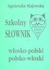 Szkolny słownik włosko - polski, polsko - włoski - Agnieszka Majewska