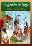 Legendy polskie o Krakowie Ojcowie i Olkuszu Małgorzata Korczyńska