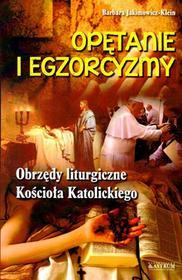 Astrum Opętanie i egzorcyzmy. Obrzędy liturgiczne Kościoła Katolickiego - Barbara Jakimowicz-Klein