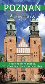Zysk i S-ka Poznań najstarszy. Przewodnik po Śródce, Ostrowie Tumskim i Starym Mieście - Włodzimierz Łęcki