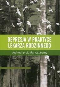 Termedia Depresja w praktyce lekarza rodzinnego - Marek Jarema