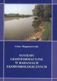Systemy geoinformacyjne w badaniach ekohydrologicznych - Artur Magnuszewski