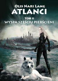 Azyl Atlanci Tom 2 Wyspa sześciu pierścieni - odbierz ZA DARMO w jednej z ponad 30 księgarń!