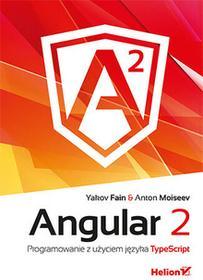 FAIN YAKOV Angular 2 Programowanie z użyciem języka TypeScript / wysyłka w 24h
