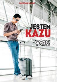 Kirin Jestem Kazu. Japończyk w Polsce Kazutaka Sasaki