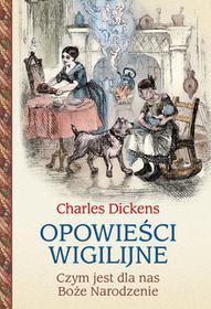 OPOWIEŚCI WIGILIJNE CZYM JEST DLA NAS BOŻE NARODZENIE Charles Dickens