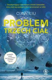 Rebis Problem Trzech Ciał. Wspomnienie o przeszłości Ziemi - Cixin Liu