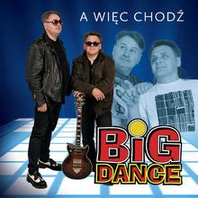Big Dance A więc chodź CD Big Dance